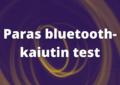 Paras bluetooth-kaiutin test
